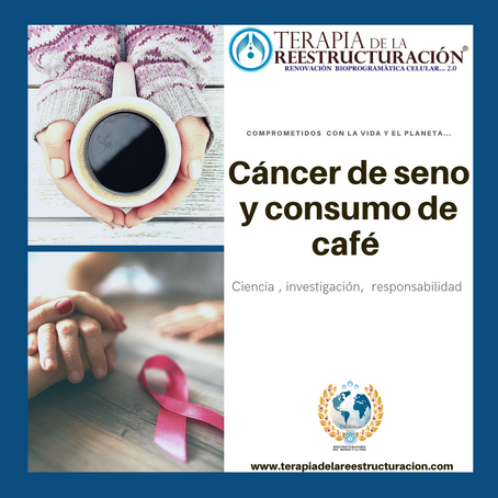 BENEFICIOS DEL CAFÉ Y CÁNCER DE SENO
