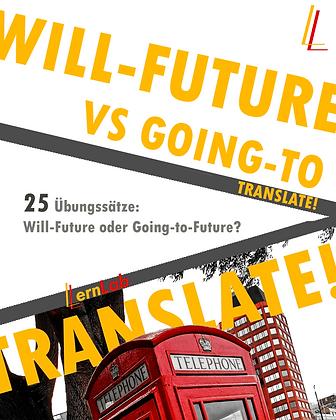 TRANSLATE! Will-Future vs Going-to-Future