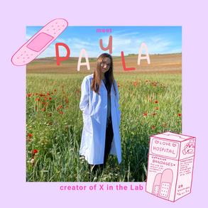 meet Paula, creator of X in the Lab