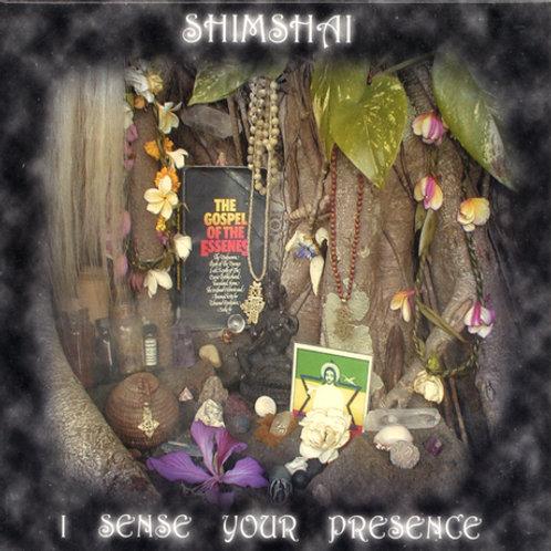 Shimshai - I sense your presence