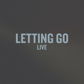 LETTING GO LIVE