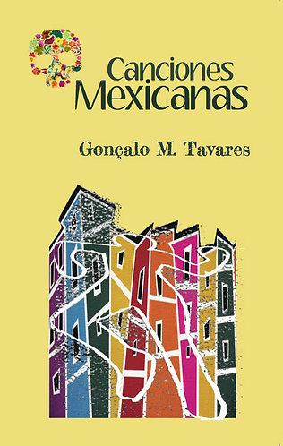 Canciones Mexicanas · Gonçalo Tavares · Portugal . Narrativa