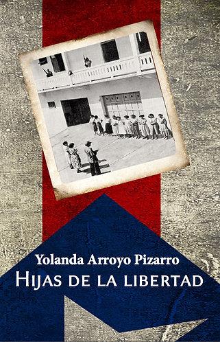 Hijas de la Libertad · Yolanda Arroyo Pizarro · Puerto Rico · Narrativa