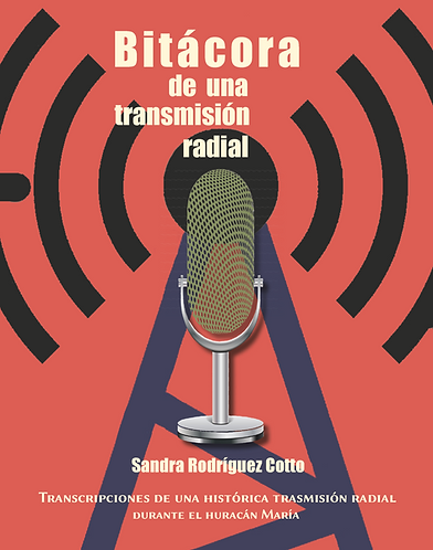 Bitácora de una transmisión radial · Sandra Rodríguez Cotto · Puerto Rico