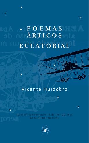 Poemas Árticos · Ecuatorial . Vicente Huidobro · Chile · Poesía