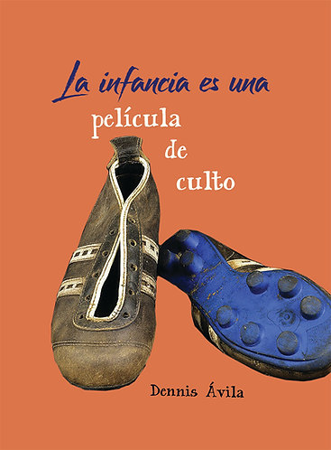 La infancia es una película de culto · Dennis Ávila · Honduras · Poesía