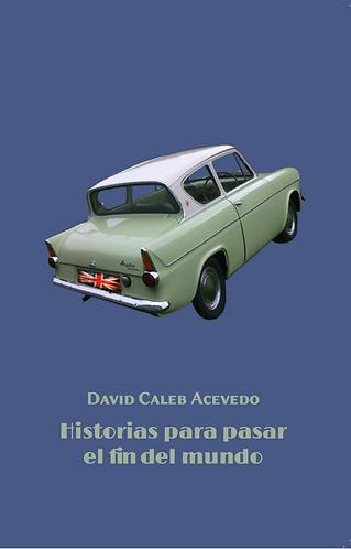 Historias para pasar el fin · David Caleb · Puerto Rico · Narrativa