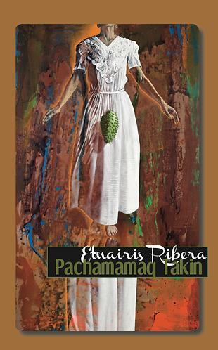 Pachamamaq Takin · Etnairis Ribera · Puerto Rico · Poesía