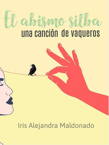 El abismo silba una canción de vaqueros · Iris A. Maldonado  · Puerto Rico