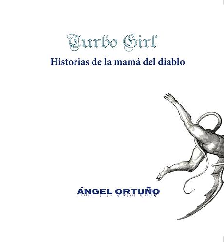 Turbo Girl · Ángel Ortuño · México · Poesía
