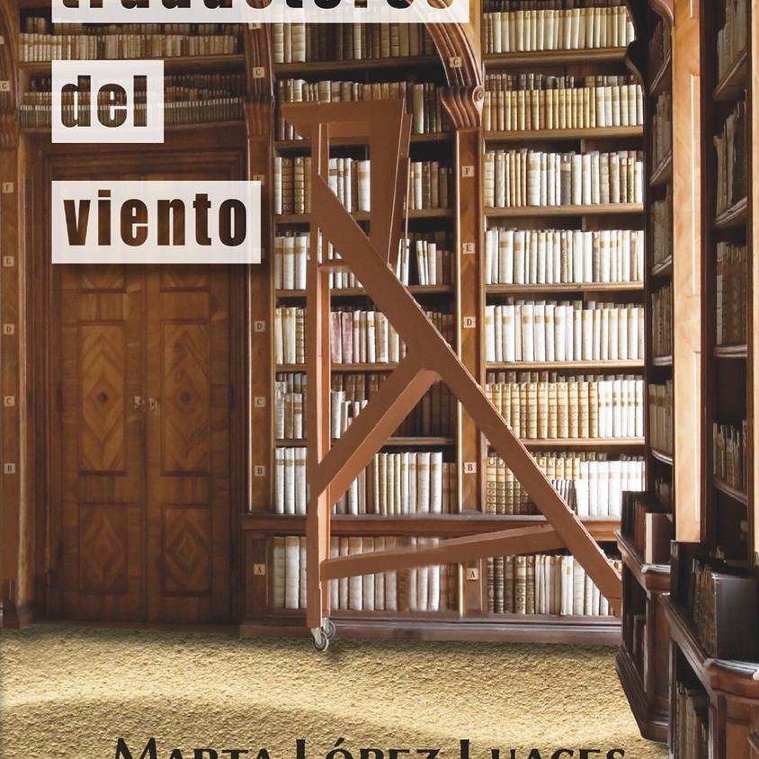 Presentación de la novela Los traductores del viento por Marta López Luaces