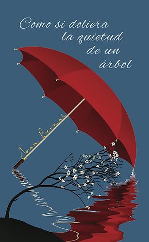 Como si doliera la quietud de un árbol  · Joan Bernal · Poesía · Costa Rica