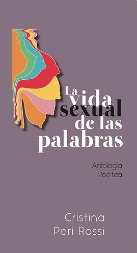 La vida sexual de las palabras · Cristina Peri Rossi · Poesía · Uruguay