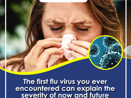 Your First Flu Virus Infection Can Explain the Severity of Now and Future Infections
