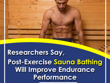 Post-Exercise Sauna Bathing Will Improve Endurance Performance, According To Study
