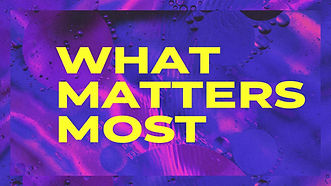 What Matters Most-title only.jpg