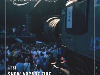 #TBT Show do Arcade Fire