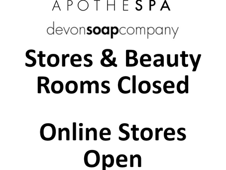 Stores & Beauty Rooms Closed - Online Stores Open