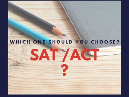 SAT? ACT? Which one should you choose?