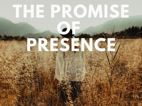 The Promise of Presence
