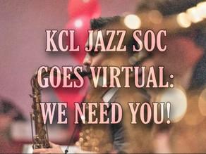 KCL Jazz Society Goes Virtual: We Need You