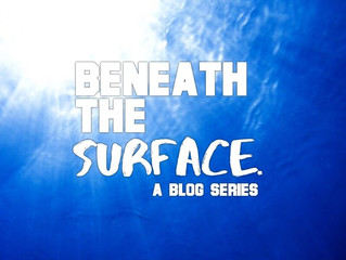 Beneath the Surface.