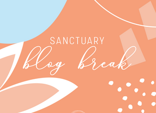 Sanctuary Blog Break