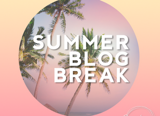 Summer Blog Break