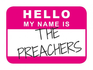 """Hello, we are the preachers."""