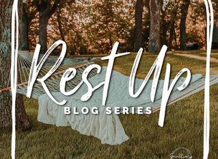 Rest Up | New Blog Series