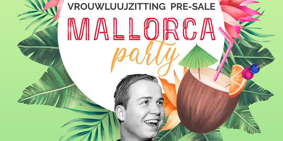 Vrouwluujzitting Pre-Sale Mallorca Party