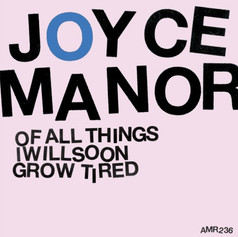 Joyce Manor - Of All Things I Will Soon Grow Tired