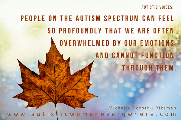 Autism Quotes by Autistic Women. Autism and Emotions.