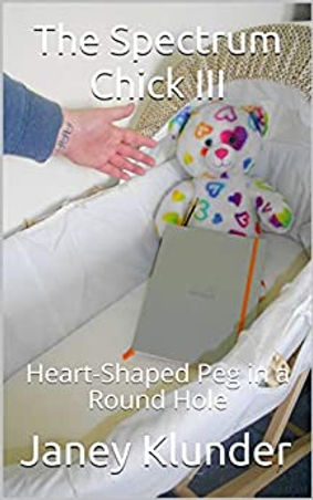 Books by Autistic Authors. Autistic Author Janey Klunder Writes The Spectrum Chick III - Heart-Shaped Peg in a Round Hole.