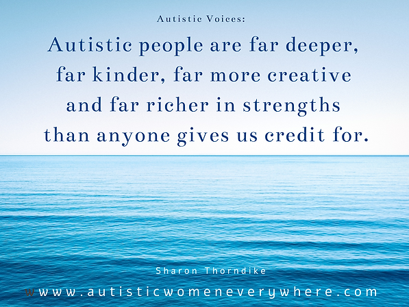 Autism Quotes by Autistic Women. Autistic Women Share their strengths.