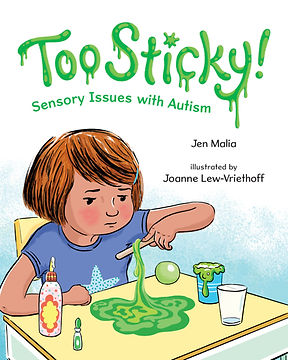 Books by Autistic Authors. Autistic Author Jen Malia Writes Too Sticky! - Sensory Issues with Autism.