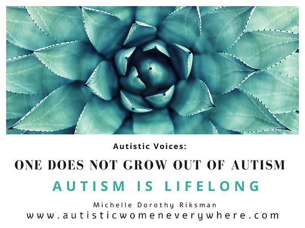 Autism Quotes by Autistic Women. Autism is lifelong_