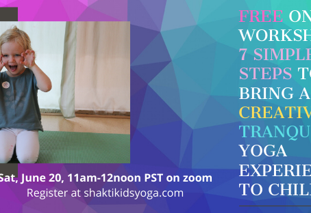 Free Workshop! 7 Simple Steps to Bring a Creative & Tranquil Yoga Experience to Children Sat. June 2