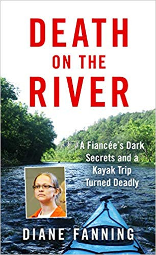 Review of Death on the River: A Fiancee's Dark Secrets and a Kayak Trip Turned Deadly