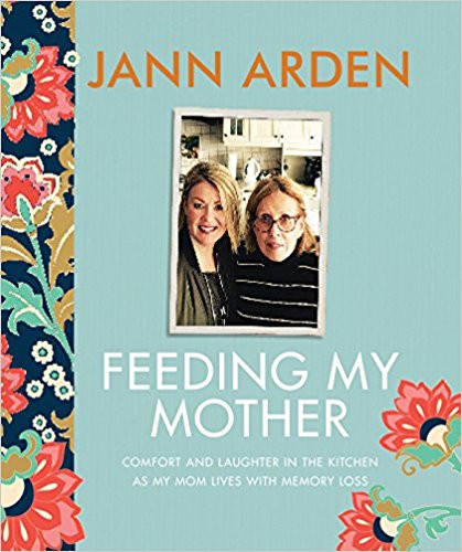 Review of Feeding My Mother: Comfort and Laughter in the Kitchen as My Mom Lives with Memory Loss