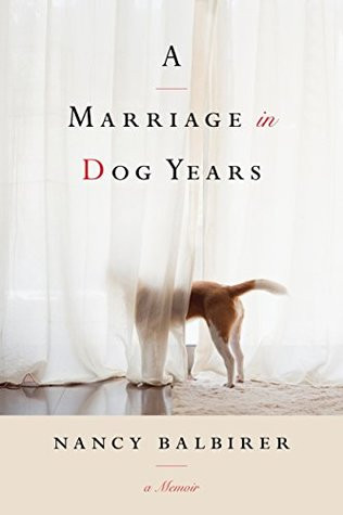 Review of A Marriage in Dog Years: A Memoir