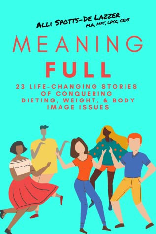 Review of MeaningFULL: 23 Life-Changing Stories of Conquering Dieting, Weight, & Body Image Issues