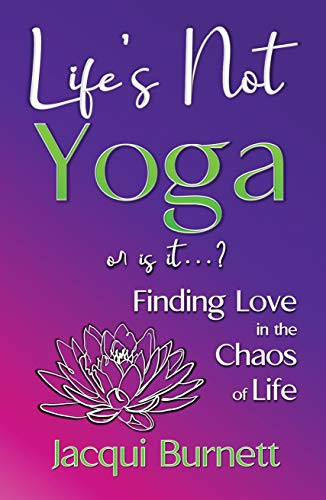 Review of Life's Not Yoga