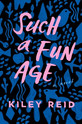 Review of Such a Fun Age
