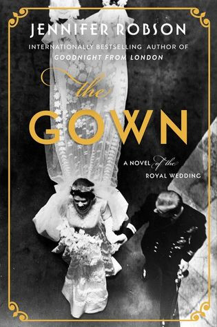 Review of The Gown: A Novel of the Royal Wedding