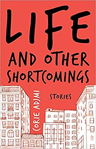 Review of Life and Other Shortcomings