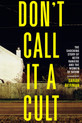 Review of Don't Call It a Cult: The Shocking Story of Keith Raniere and the Women of Nxivm