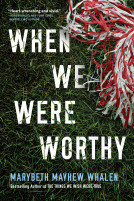 Review of When We Were Worthy