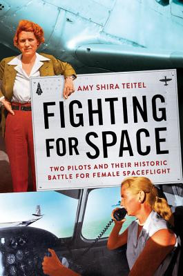 Review of Fighting for Space: Two Pilots and Their Historic Battle for Female Spaceflight