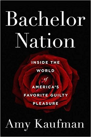 Review of Bachelor Nation: Inside the World of America's Favorite Guilty Pleasure